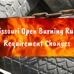 Missouri Open Burning Rule Requirement Changes